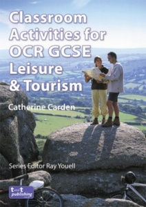 Classroom Activities for OCR GCSE Leisure & Tourism