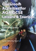 Classroom Activities for AQA GCSE Leisure & Tourism VLE eBook