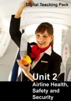Unit 2 Airline Health, Safety and Security Digital Teaching Pack