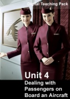 Unit 4 Dealing with Passengers on Board an Aircraft Digital Teaching Pack