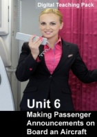 Unit 6 Making Passenger Announcements on Board an Aircraft Digital Teaching Pack