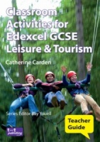 Classroom Activities for Edexcel GCSE Leisure & Tourism Teacher Guide VLE eBook
