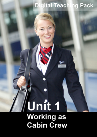 Unit 1 Working as Cabin Crew Digital Teaching Pack