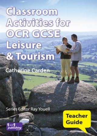 Classroom Activities for OCR GCSE Leisure & Tourism Teacher Guide VLE eBook