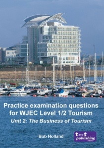 Practice Examination Questions eBook for WJEC Level 1/2 Tourism<br>Unit 2: The Business of Tourism